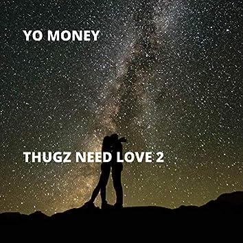 Thugz Need Love 2