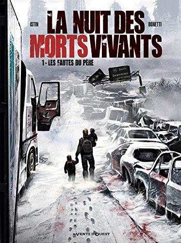 La Nuit des morts-vivants - Tome 01 : Les Fautes du père