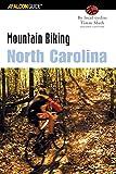 Mountain Biking North Carolina, 2nd (State Mountain Biking Series)