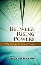 Between Rising Powers: China, Singapore and India