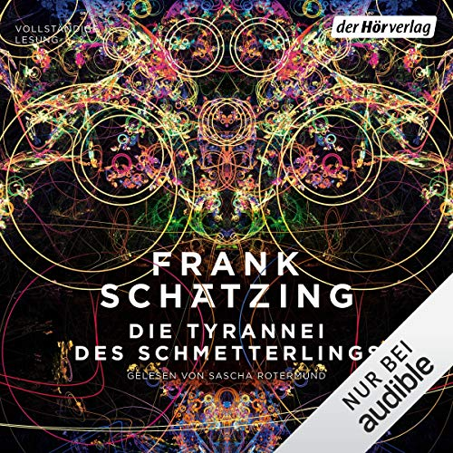 Die Tyrannei des Schmetterlings                   By:                                                                                                                                 Frank Schätzing                               Narrated by:                                                                                                                                 Sascha Rotermund                      Length: 23 hrs and 52 mins     18 ratings     Overall 3.8