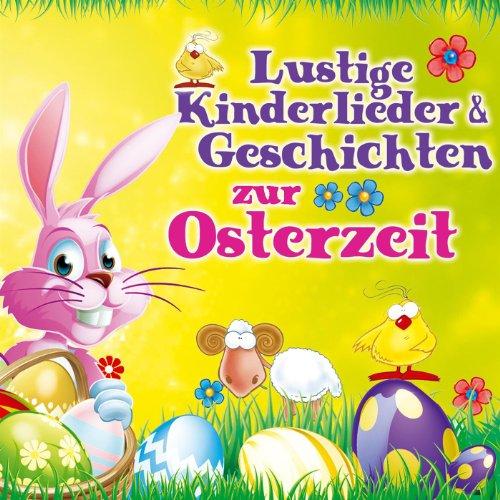 Lustige Kinderlieder & Geschichten zur Osterzeit