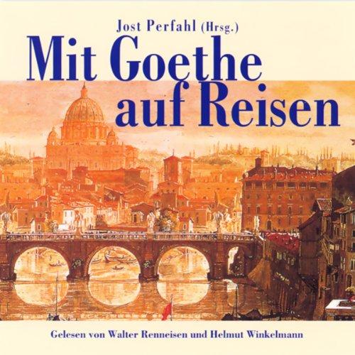 Mit Goethe auf Reisen audiobook cover art