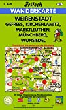 Weißenstadt -: Gefrees, Kirchenlamitz, Marktleuthen, Münchberg, Wunsiedel (Fritsch Wanderkarten 1:35000)