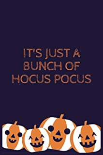 hocus pocus funny halloween: It's Just a Bunch of Hocus Pocus, Halloween Lined Notebook / Journal / Diary Gift, 110 blank ...