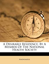 A Desirable Residence, By A Member Of The National Health Society