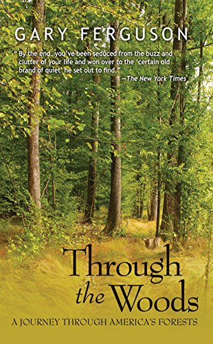 Through the Woods: A Journey Through America's Forests by [Gary Ferguson]