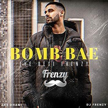 Bomb Bae the Desi Frenzy