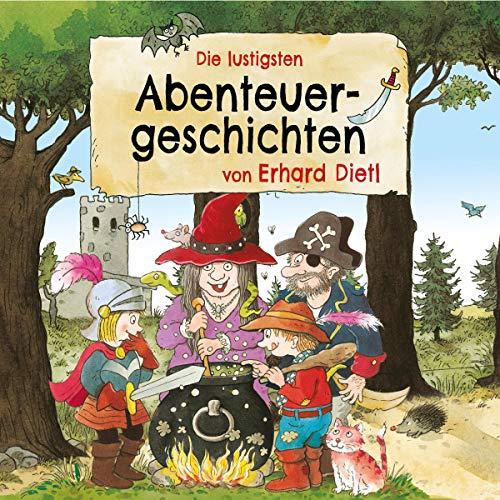 Die lustigsten Abenteuergeschichten von Erhard Dietl cover art