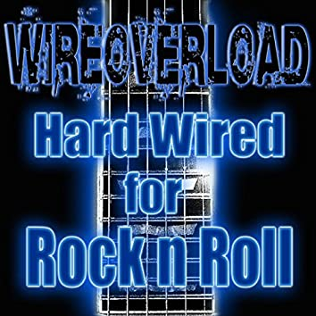 Hard Wired for Rock 'n' Roll