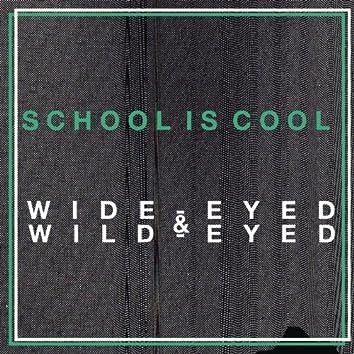 Wide-Eyed & Wild-Eyed