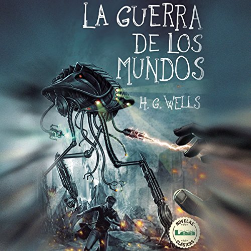 La Guerra de los Mundos [The War of the Worlds] audiobook cover art