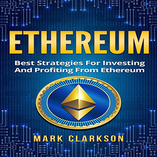Ethereum: Best Strategies for Investing and Profiting from Ethereum audiobook cover art