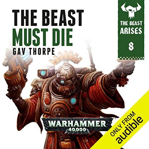 The Beast Must Die: Warhammer 40,000 Titelbild