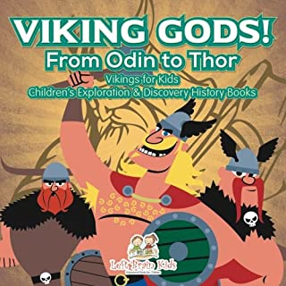 Viking Gods! From Odin to Thor - Vikings for Kids - Children's Exploration & Discovery History Books