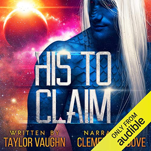 His To Claim (Alien Overlords) Bk 1 - Taylor Vaughn