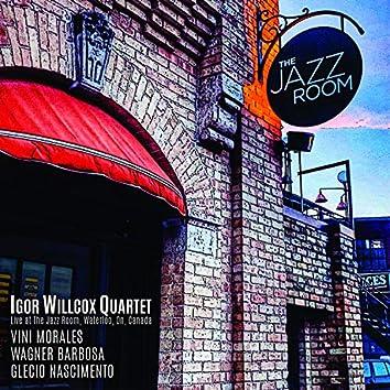 Igor Willcox Quartet (Live at The Jazz Room, Waterloo, On, Canada)