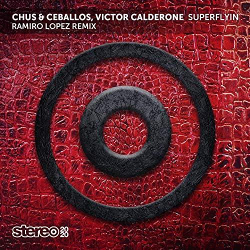 Chus & Ceballos, Victor Calderone & Ramiro Lopez
