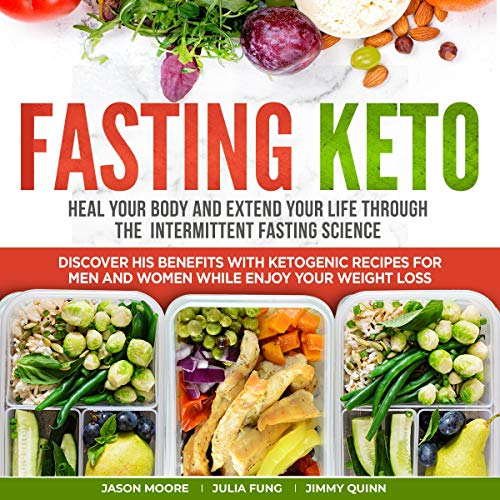 Fasting Keto: Heal Your Body and Extend Your Life Through the Intermittent Fasting Science audiobook cover art