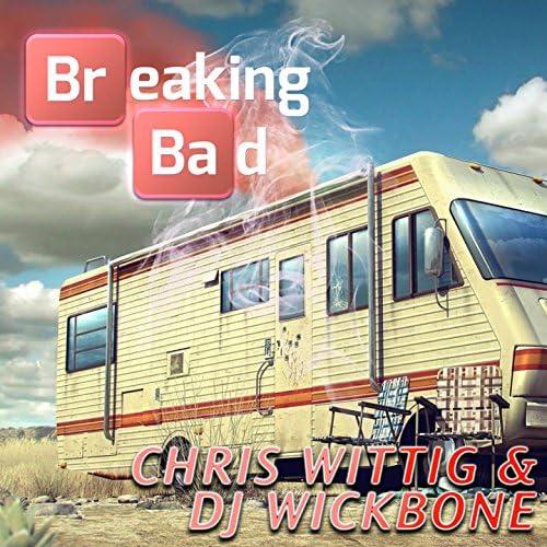Chris Wittig, DJ Wickbone
