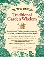 Back to Basics: Traditional Garden Wisdom: Time-Tested Tips and Techniques for Creating a Natural, Sustainable Outdoor Space
