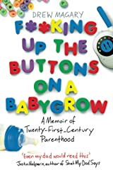 F**king Up the Buttons on a Babygrow: A Memoir of Twenty First Century Parenthood Paperback