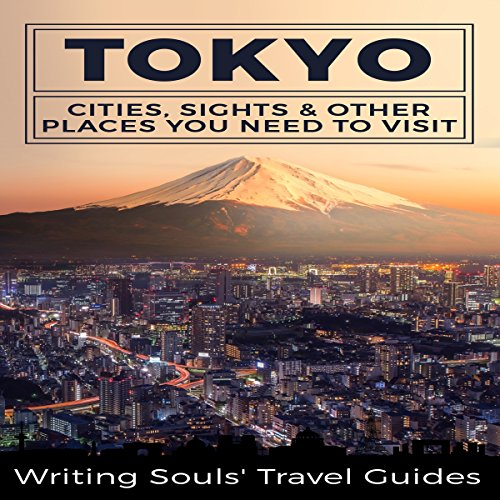 Tokyo: Cities, Sights & Other Places You Need to Visit audiobook cover art