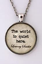 Huangwiglass The World is Quiet Here Author Lemony Snicket The Series of Unfortunate Events Book Literary Quote Pendant Necklace VFD Literature Jewelry