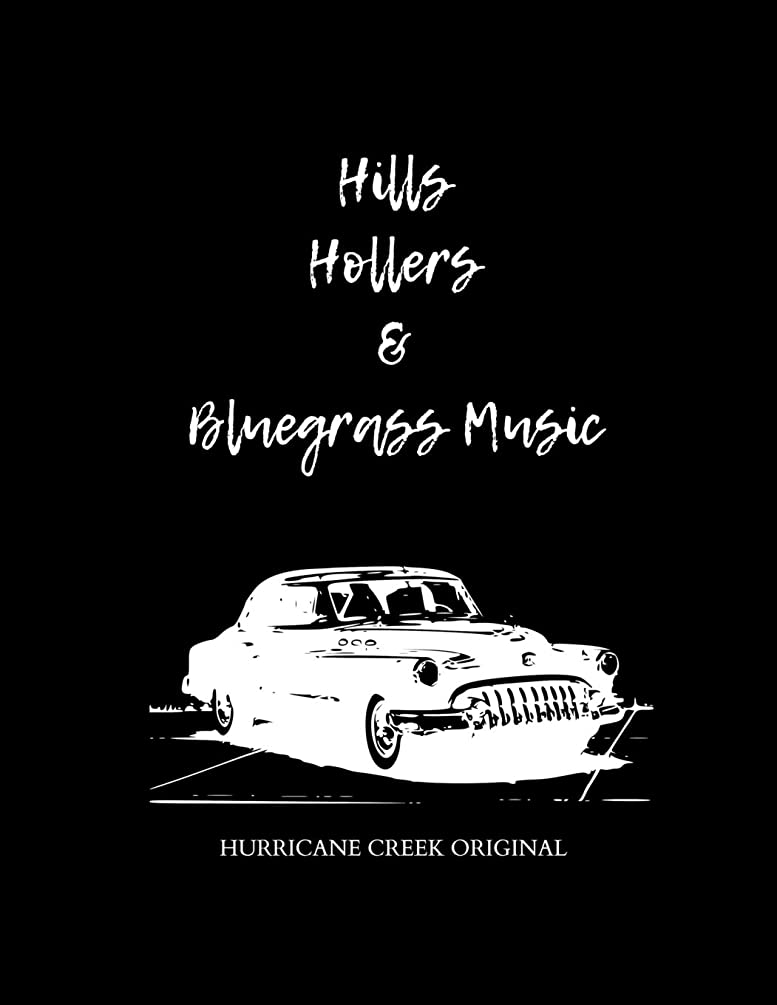 病院癒すうんHills Hollers and Bluegrass Music: Blank Tablature Notebook with Lined Pages for Songwriting