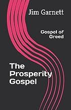 The Prosperity Gospel: Gospel of Greed