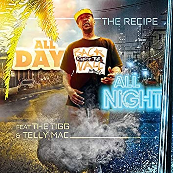 All Day All Night (feat. The Tigg & Telly Mac)