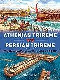 Athenian Trireme vs Persian Trireme: The Graeco-Persian Wars 499–449 BC (Duel)