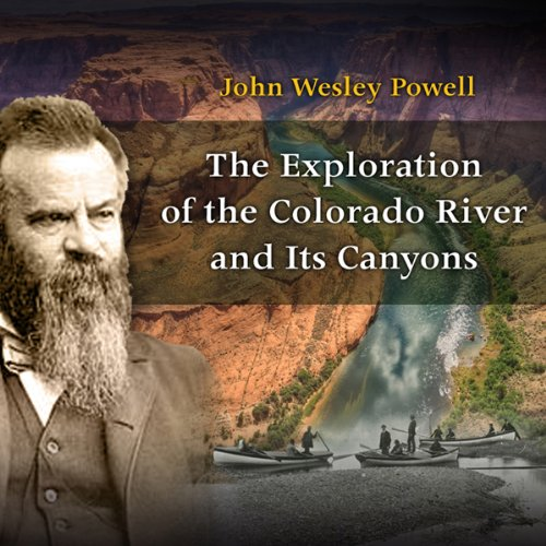 The Exploration of the Colorado River and Its Canyons audiobook cover art