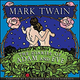 The Diaries of Adam and Eve [Classic Tales Edition]                   By:                                                                                                                                 Mark Twain                               Narrated by:                                                                                                                                 B.J. Harrison                      Length: 1 hr and 4 mins     17 ratings     Overall 4.7