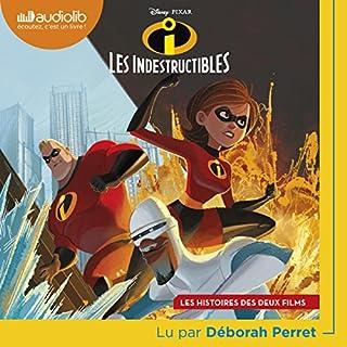Les Indestructibles     Les histoires des deux films              De :                                                                                                                                 Walt Disney                               Lu par :                                                                                                                                 Déborah Perret                      Durée : 1 h et 53 min     1 notation     Global 4,0