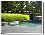 Moderne Gartenarchitektur - minimalistisch, formal, puristisch (Garten- und Ideenbücher BJVV) - Peter Berg