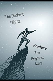 The Darkest Nights Produce The Brightest Stars: Inspirational Journal/Notebook for Depression & Anxiety Great Gift For Adu...