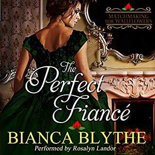 The Perfect Fiancé     Matchmaking for Wallflowers, Book 0              By:                                                                                                                                 Bianca Blythe                               Narrated by:                                                                                                                                 Rosalyn Landor                      Length: 1 hr and 49 mins     2 ratings     Overall 5.0