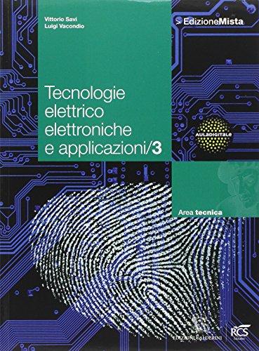 Tecnologie elettrico elettroniche e applicazioni. Per le Scuole superiori. Con espansione online (Vol. 3)
