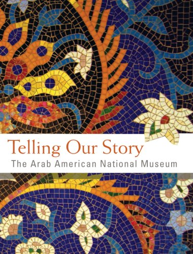 Telling Our Story: The Arab American National Museum