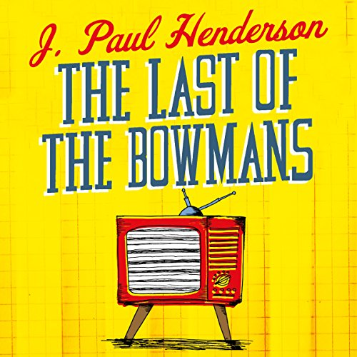 The Last of the Bowmans audiobook cover art