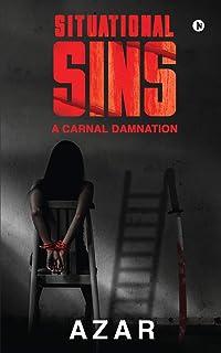 Situational Sins: A Carnal Damnation