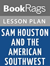 Lesson Plan Sam Houston and the American Southwest by Randolph B. Campbell