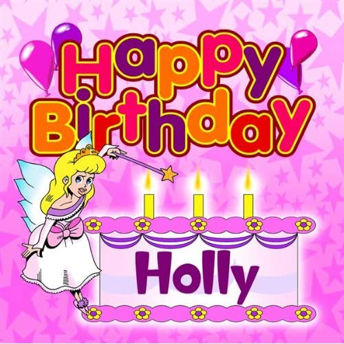 Happy Birthday Holly By The Birthday Bunch On Amazon Music