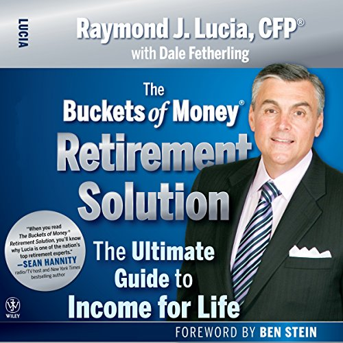 The Buckets of Money Retirement Solution: The Ultimate Guide to Income for Life audiobook cover art