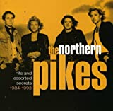 Songtexte von The Northern Pikes - Hits And Assorted Secrets 1984-1993