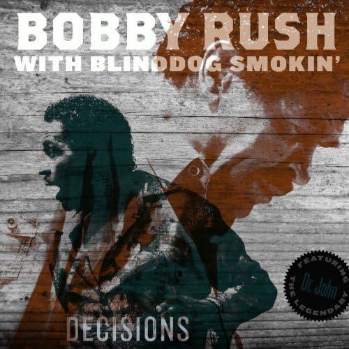 Bobby Rush & Blinddog Smokin' feat. Dr. John