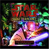 Star Wars: Shatterpoint: A Clone Wars Novel