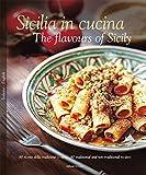 Sicilia in Cucina: The Flavours of Sicily