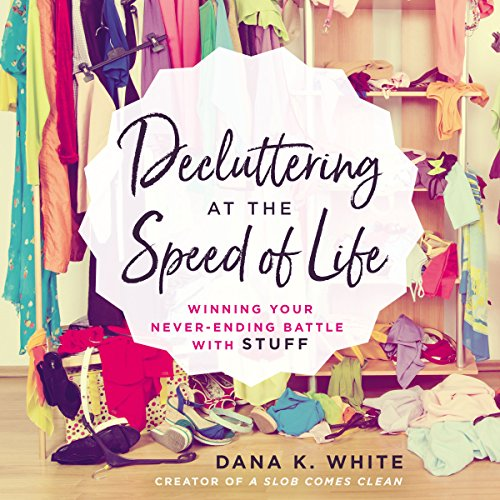 Decluttering at the Speed of Life cover art